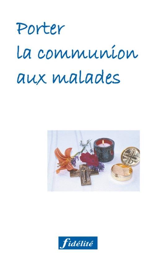 PORTER LA COMMUNION AUX MALADES 2ED