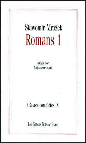 Oeuvres complètes t.9 ; romans t.1 ; l'été est court, toujours vers le Sud