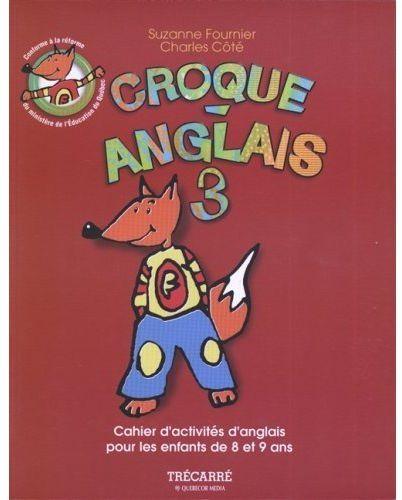 Croque-anglais 3 ; cahier d'activités d'anglais pour les enfants de 8 et 9 ans