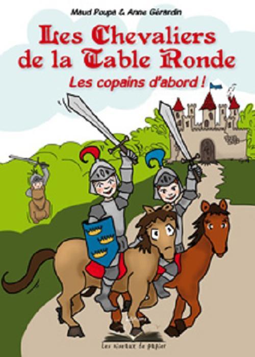 Les chevaliers de la table ronde ; les copains d'abord !