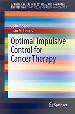 Optimal Impulsive Control for Cancer Therapy  - Joao M. Lemos - João P. Belfo