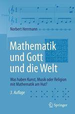 Mathematik und Gott und die Welt  - Norbert Herrmann