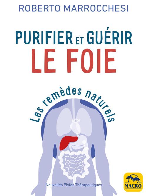 Purifier et guérir le foie ; les remèdes naturels (3e édition)