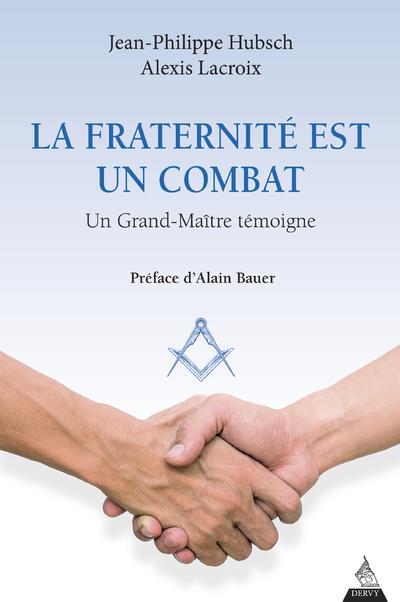 la fraternité est un combat ; un grand-maitre témoigne