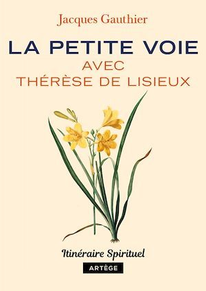 la petite voie avec Thérèse de Lisieux