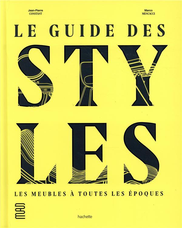 Le guide des styles ; les meubles à toutes les époques