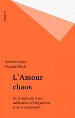 Vente EBooks : L'Amour chaos  - Bernard Golse - Martine Bloch