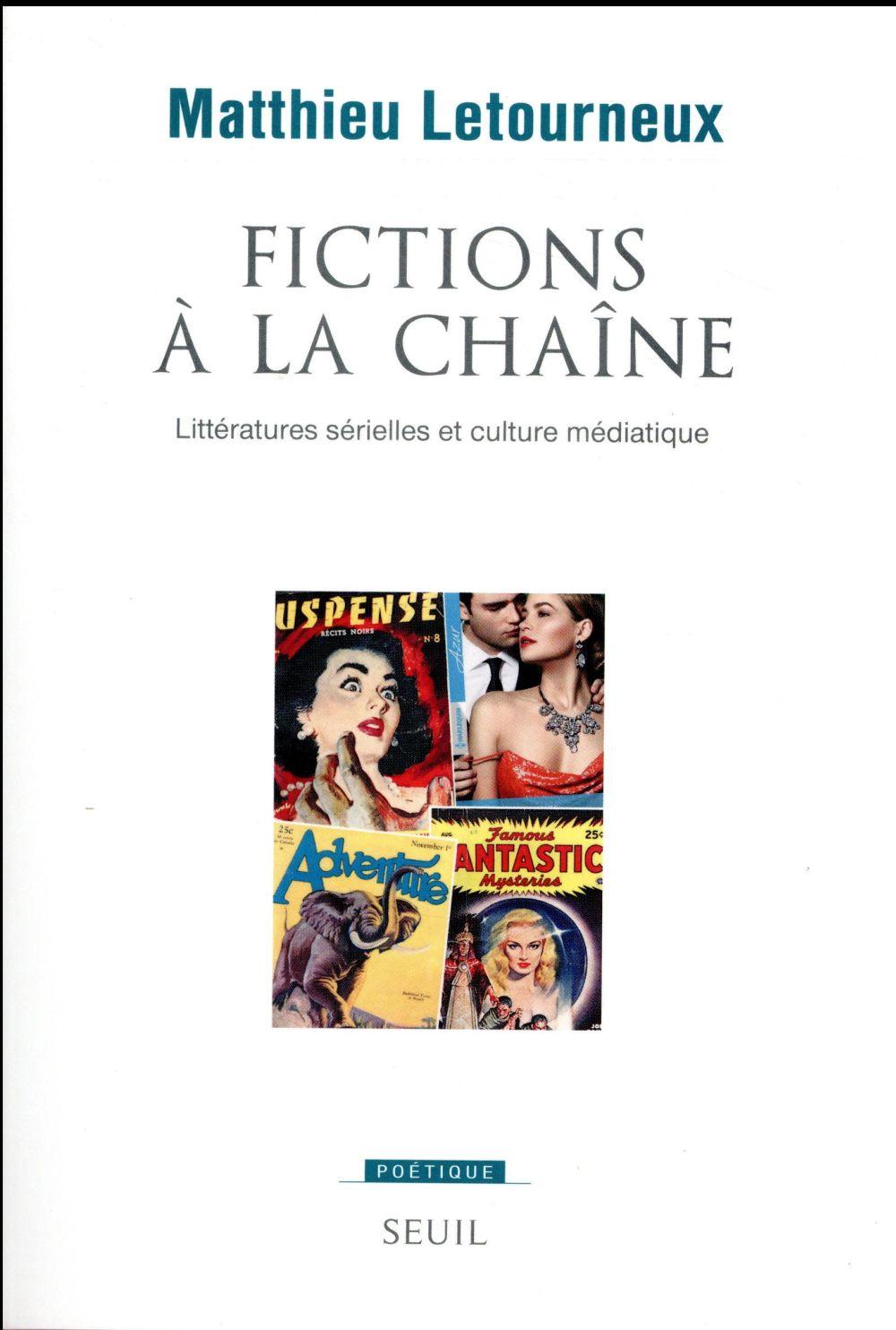 Fictions à la chaîne ; littératures sérielles et culture médiatique