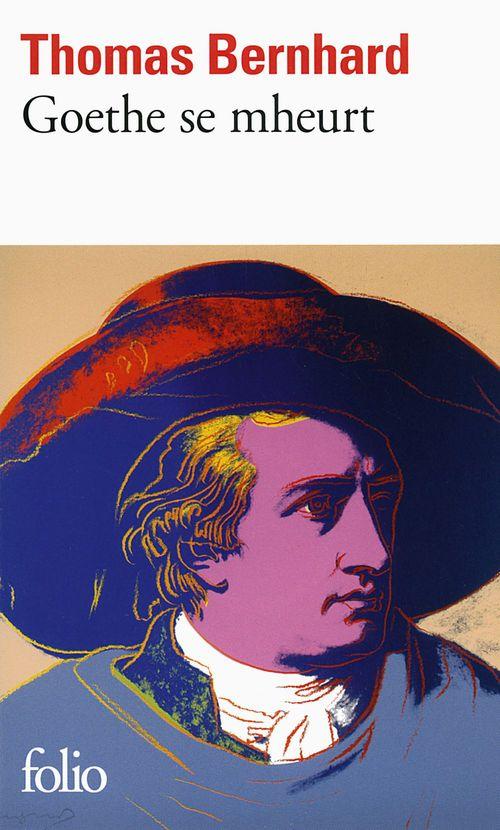 Goethe se mheurt  - Thomas Bernhard