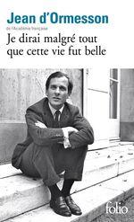 Vente EBooks : Je dirai malgré tout que cette vie fut belle  - Jean d'Ormesson