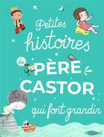 Couverture de Petites Histoires Du Pere Castor Qui Font Grandir