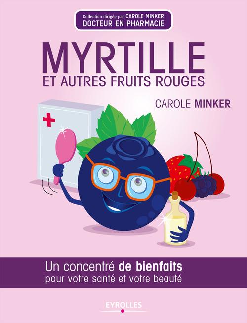 Myrtille et autres fruits rouges ; un concentré de bienfaits pour votre santé et votre beauté