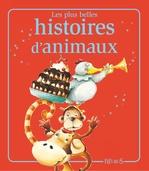 Vente Livre Numérique : Les plus belles histoires d'animaux  - Florence Vandermalière - Elisabeth Gausseron - Mireille Valant - Emmanuelle Lepetit - Sophie de Mullenheim