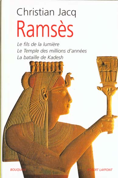 Ramses T.1 : Le Fils De La Lumiere ; Le Temple Des Millions D'Annees ; La Bataille De Kadesh