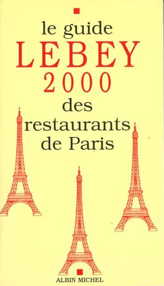 le guide lebey 2000 des restaurants de paris