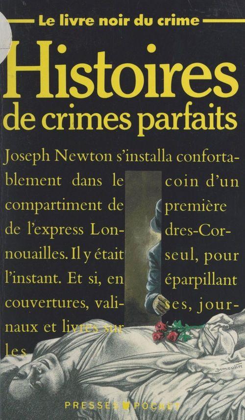 Le livre noir du crime (1). Histoires de crimes parfaits