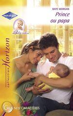 Vente EBooks : Prince ou papa (Harlequin Horizon)  - Raye Morgan