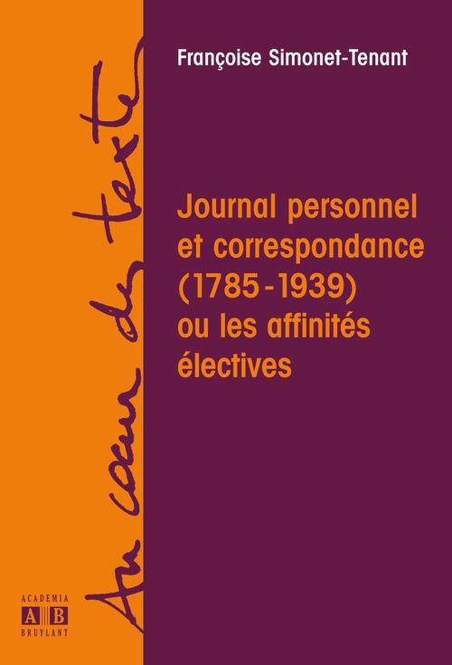 Journal personnel et correspondance (1785-1939) ou les affinités électives