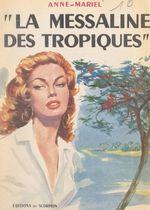 La Messaline des Tropiques  - Anne-Mariel