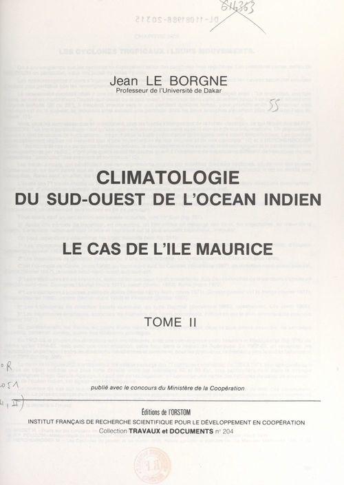 Vente EBooks : Climatologie du Sud-Ouest de l'océan Indien : le cas de l'île Maurice (2)  - Jean Le Borgne