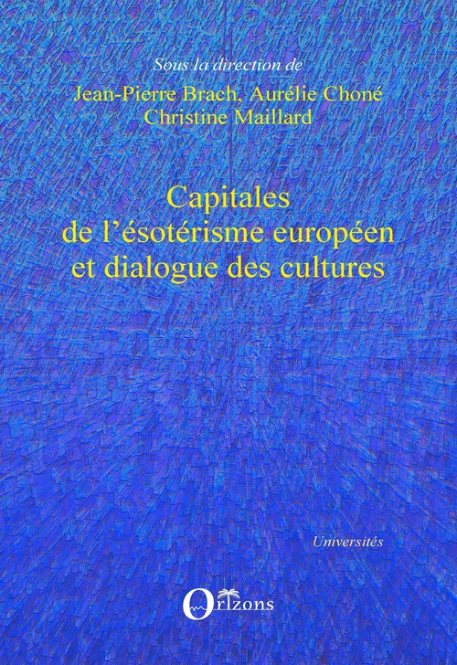 Capitales de l'ésotérisme européen et dialogue des cultures