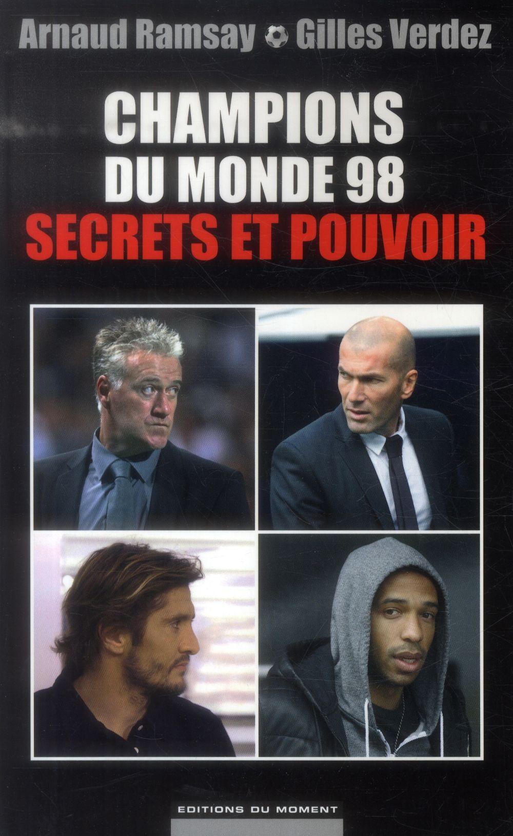 Champions du monde 98 , secrets et pouvoir