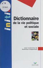 Vente Livre Numérique : Dictionnaire de la vie politique et sociale  - Dominique Chagnollaud - Pierre BRECHON - Bernard Denni