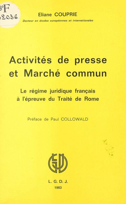 Activités de presse et marché commun : le régime juridique français à l'épreuve du traité de Rome