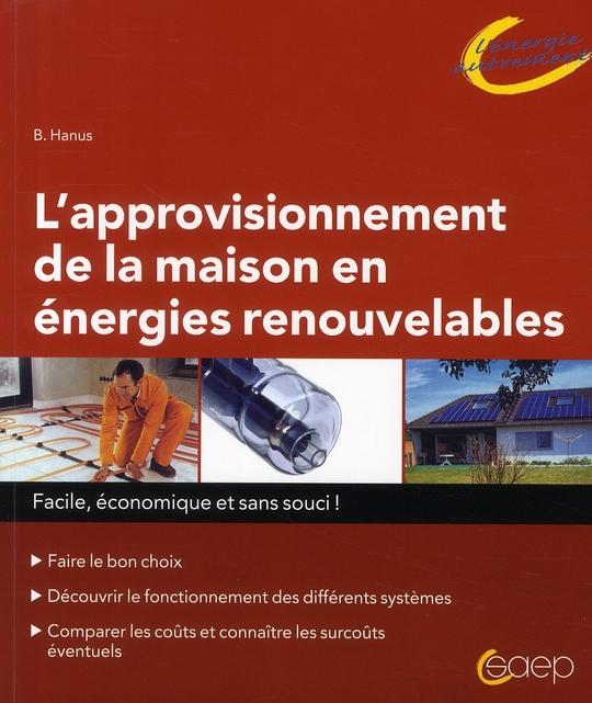 L'approvisionnement de la maison en énergies renouvelables