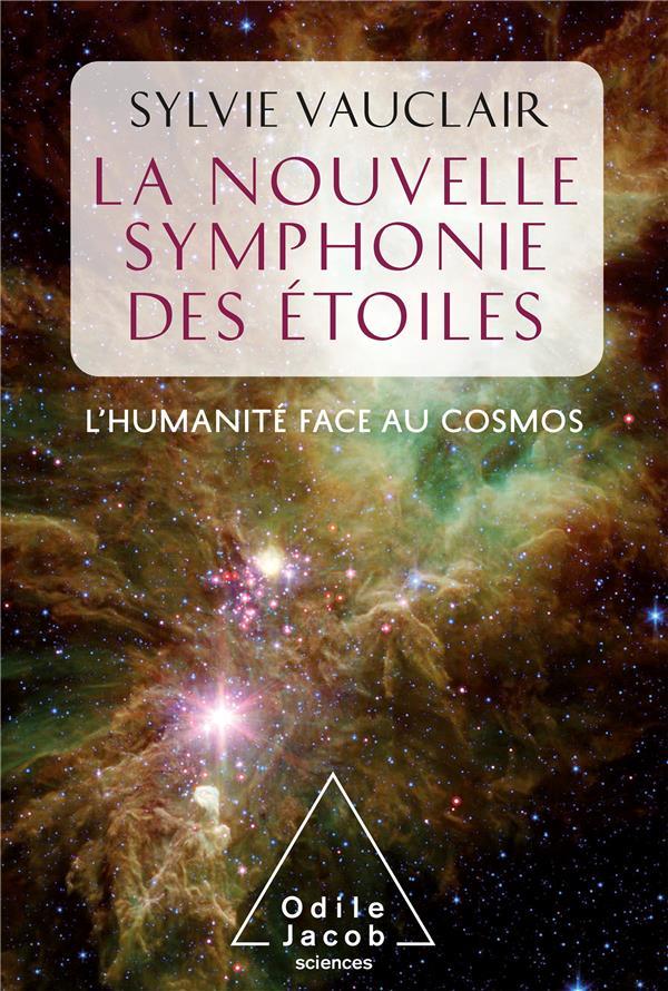 La nouvelle symphonie des étoiles ; l'humanité face au cosmos