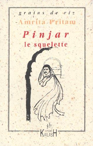 Pinjar ; Le Squelette
