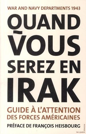 Quand vous serez en Irak ; guide à l'attention des forces américaines ; war and navy departments 1943