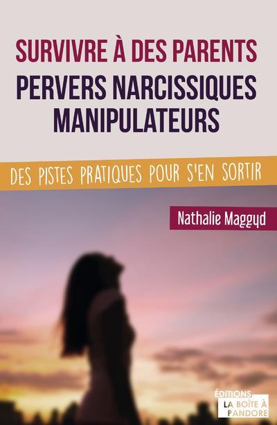 Survivre à des parents pervers narcissiques manipulateurs