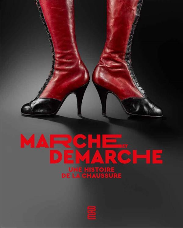 MARCHE ET DEMARCHE - UNE HISTOIRE DE LA CHAUSSURE
