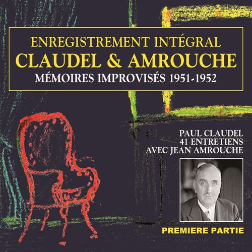 Vente AudioBook : Claudel & Amrouche. Mémoires improvisés 1951-1952 (Volume 1)  - Paul Claudel  - Jean Amrouche