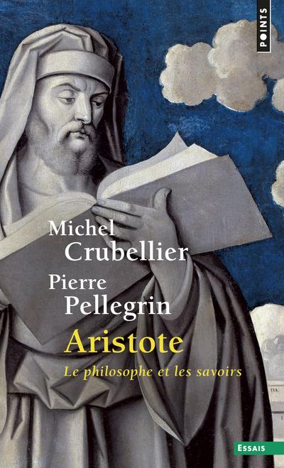 Aristote ; Le Philosophe Et Les Savoirs