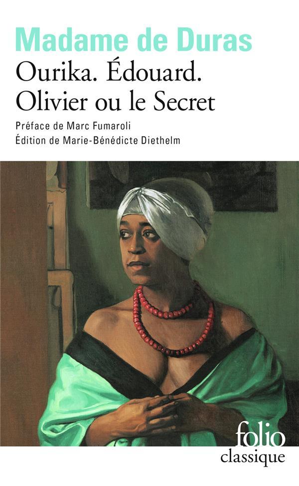 Ourika ; Edouard ; Olivier ou le secret