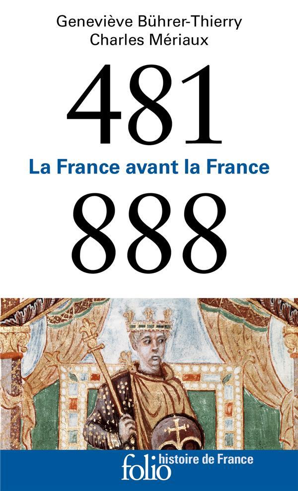 La France avant la France ; 481-888