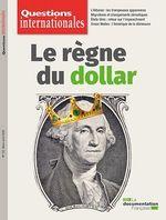 Vente Livre Numérique : Questions internationales : Le règne du dollar - n°102  - La Documentation française