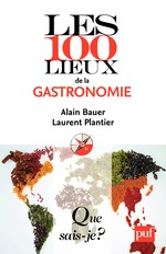 Vente Livre Numérique : Les 100 lieux de la gastronomie  - Alain Bauer - Laurent Plantier