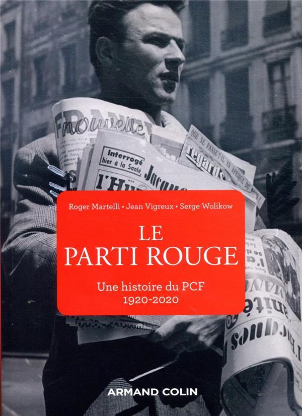 Le parti rouge ; une histoire du PCF, 1920-2020