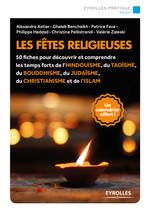 Vente Livre Numérique : Les fêtes religieuses  - Ghaleb Bencheikh - Patrice Fava - Philippe Haddad - Alexandre Astier - Valérie Zaleski - Christine Pellistrandi