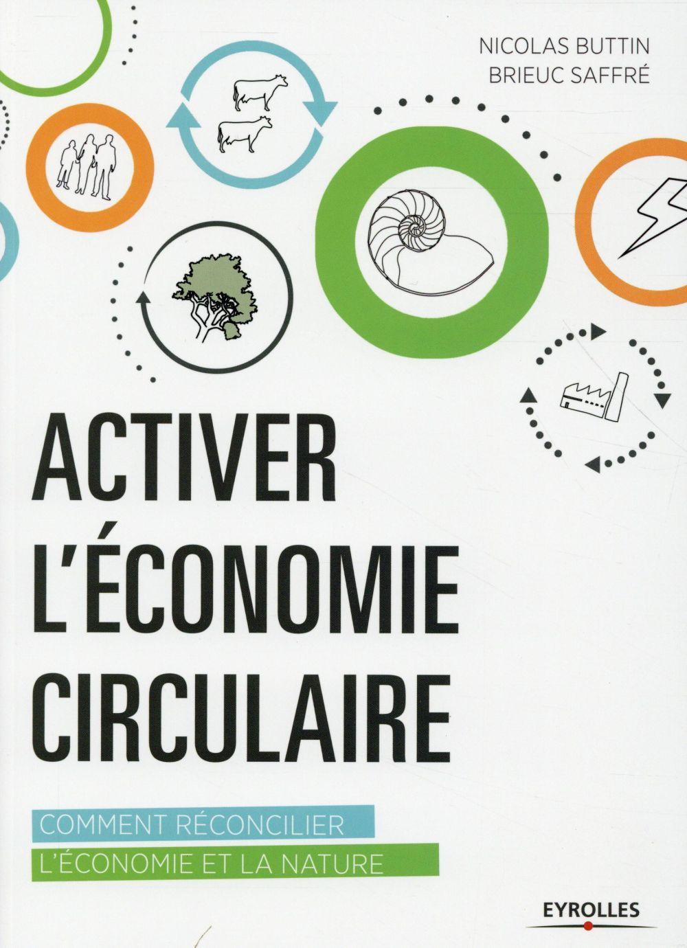 Activer l'économie circulaire ; comment réconcilier l'économie et la nature
