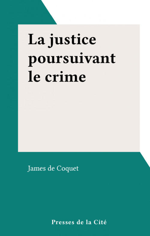 La justice poursuivant le crime