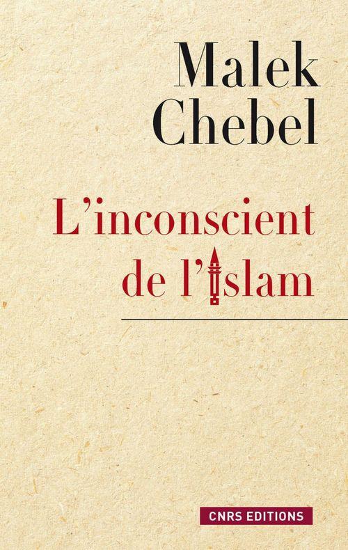 L Inconscient De L Islam Malek Chebel Cnrs Editions Ebook Epub Le Hall Du Livre Nancy