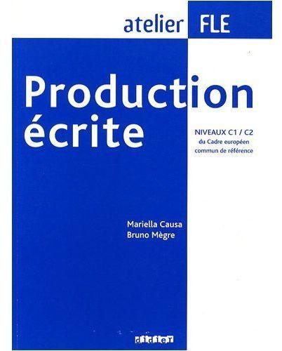 Production Ecrite Niveaux C1-C2  - Livre
