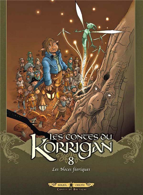 Les contes du Korrigan T.8 ; les noces féeriques