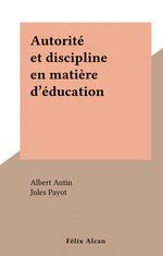 Autorité et discipline en matière d'éducation  - Albert Autin