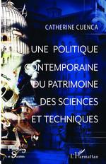 Vente EBooks : Une politique contemporaine du patrimoine des sciences et techniques  - Catherine CUENCA