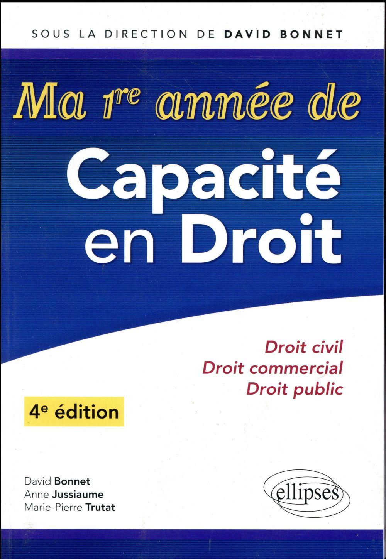 MA 1RE ANNEE DE CAPACITE EN DROIT  -  DROIT CIVIL, DROIT COMMERCIAL, DROIT PUBLIC (4E EDITION) BONNET, DAVID